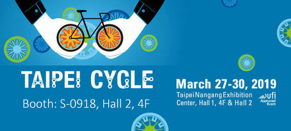 2019 Taipei Cycle booth S0918, Hall 2, 4F, welcome to visit us!